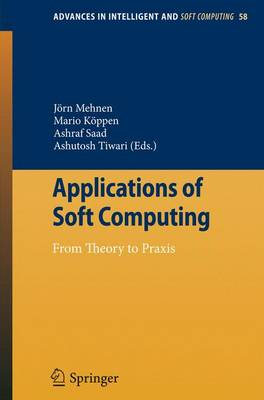 Applications of Soft Computing: From Theory to Praxis