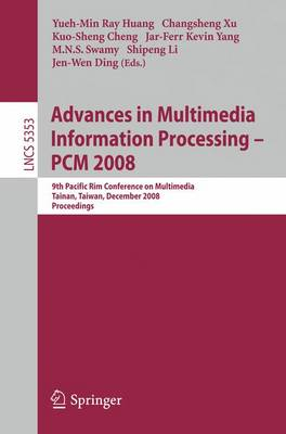 Advances in Multimedia Information Processing - PCM 2008: 9th Pacific Rim Conference on Multimedia, Tainan, Taiwan, December 9-13, 2008, Proceedings