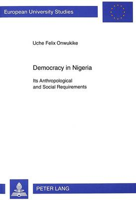 Democracy in Nigeria: Its Anthropological and Social Requirements