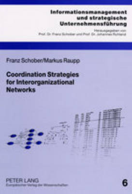 Coordination Strategies for Interorganizational Networks: A Strategic Framework Based on Network Structure
