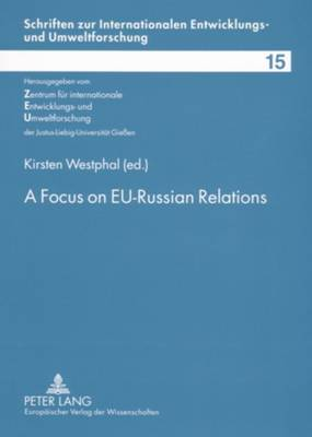 A Focus on EU-Russian Relations: Towards a Close Partnership on Defined Road Maps?