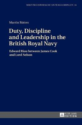 Duty, Discipline and Leadership in the British Royal Navy: Edward Riou between James Cook and Lord Nelson