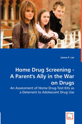 Home Drug Screening -A Parent's Ally in the War on Drugs