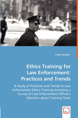 Ethics Training for Law Enforcement: Practices and Trends
