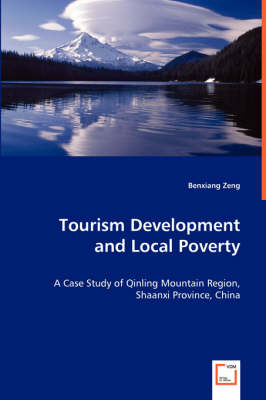 Tourism Development and Local Poverty - A Case Study of Qinling Mountain Region, Shaanxi Province, China