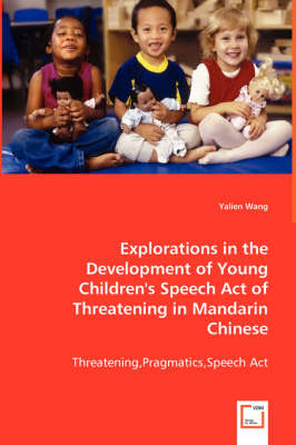 Explorations in the Development of Young Children's Speech Act of Threatening in Mandarin Chinese