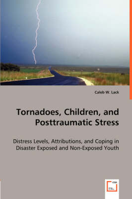 Tornadoes, Children, and Posttraumatic Stress