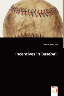 Incentives in Baseball