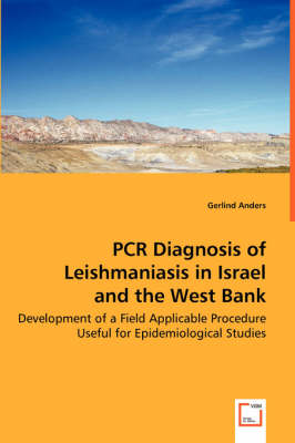 PCR Diagnosis of Leishmaniasis in Israel and the West Bank - Development of a Field Applicable Procedure Useful for Epidemiological Studies