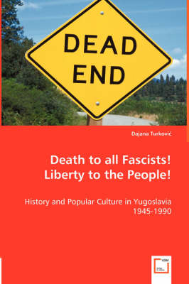 History and Popular Culture in Yugoslavia 1945-1990