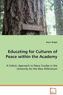 Educating for Cultures of Peace Within the Academy