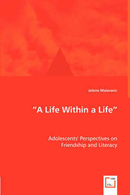 A Life Within a Life - Adolescents' Perspectives on