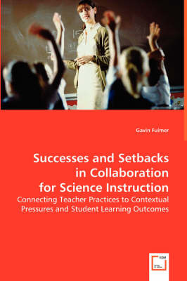 Successes and Setbacks in Collaboration for Science Instruction