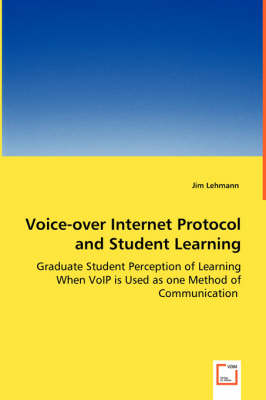 Voice-Over Internet Protocol and Student Learning - Graduate Student Perception of Learning When Voip Is Used as One Method of Communication