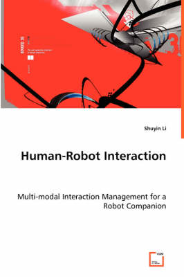 Human-Robot Interaction - Multi-Modal Interaction Management for a Robot Companion