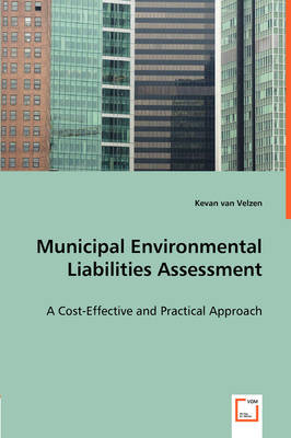 Municipal Environmental Liabilities Assessment - A Cost-Effective and Practical Approach
