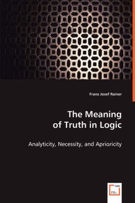 The Meaning of Truth in Logic
