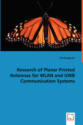 Research of Planar Printed Antennas for Wlan and Uwb Communication Systems