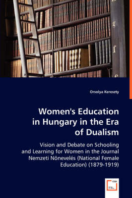 Women's Education in Hungary in the Era of Dualism