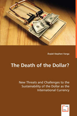 The Death of the Dollar?