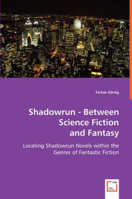 Shadowrun - Between Science Fiction and Fantasy