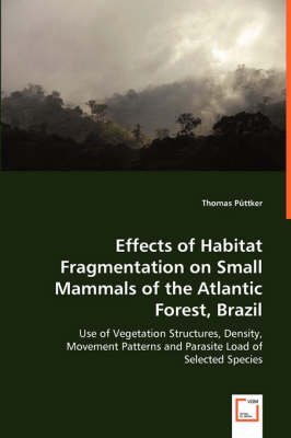 Effects of Habitat Fragmentation on Small Mammals of the Atlantic Forest, Brazil