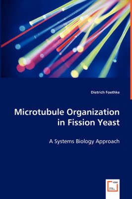 Microtubule Organization in Fission Yeast - A Systems Biology Approach