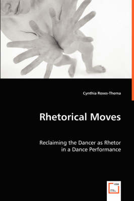 Rhetorical Moves: Reclaiming the Dancer as Rhetor