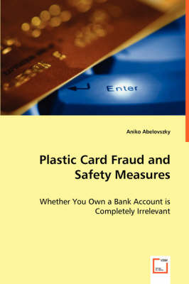 Plastic Card Fraud and Safety Measures
