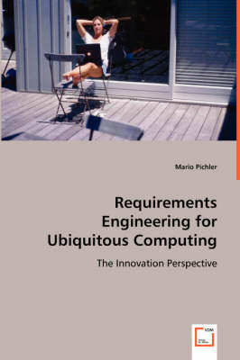 Requirements Engineering for Ubiquitous Computing