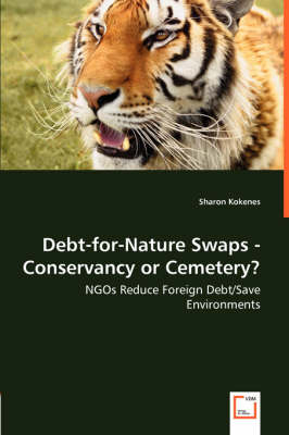 Debt-For-Nature Swaps - Conservancy or Cemetery? - Ngos Reduce Foreign Debt/Save Environments