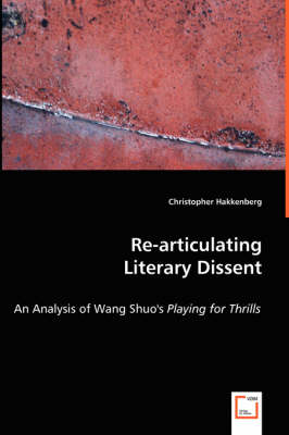 Re-Articulating Literary Dissent - An Analysis of Wang Shuo's Playing for Thrills