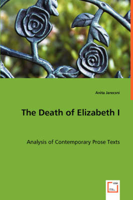 The Death of Elizabeth I - Analysis of Contemporary Prose Texts