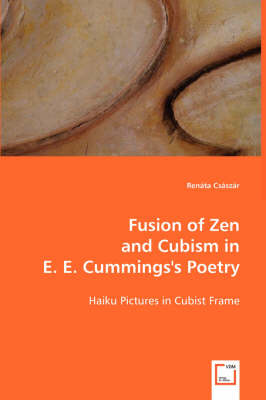 Fusion of Zen and Cubism in e. e. cummings's Poetry