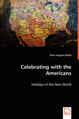 Celebrating with the Americans - Holidays of the New World