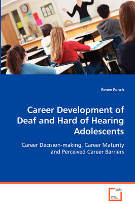 Career Development of Deaf and Hard of Hearing Adolescents