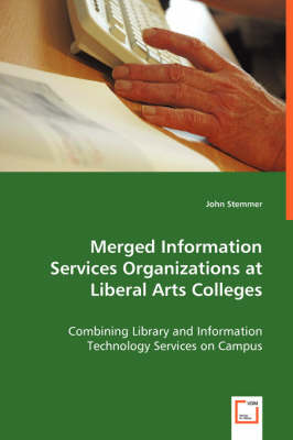 Merged Information Services Organizations at Liberal Arts Colleges