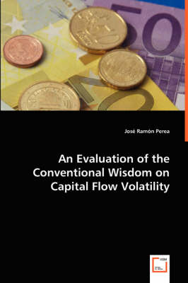 An Evaluation of the Conventional Wisdom on Capital Flow Volatility