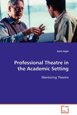 Professional Theatre in the Academic Setting