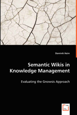 Semantic Wikis in Knowledge Management - Evaluating the Gnowsis Approach