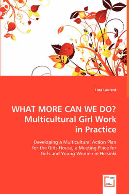 What More Can We Do? Multicultural Girl Work in Practice