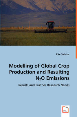 Modelling of Global Crop Production and Resulting N2o Emissions