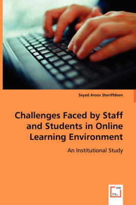 Challenges Faced by Staff and Students in Online Learning Environment