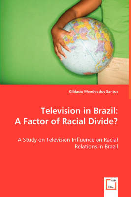 Television in Brazil: A Factor of Racial Divide?