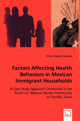 Factors Affecting Health Behaviors in Mexican Immigrant Households