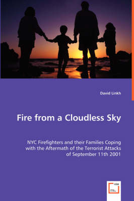 Fire from a Cloudless Sky - NYC Firefighters and Their Families Coping