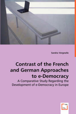 Contrast of the French and German Approaches to E-Democracy