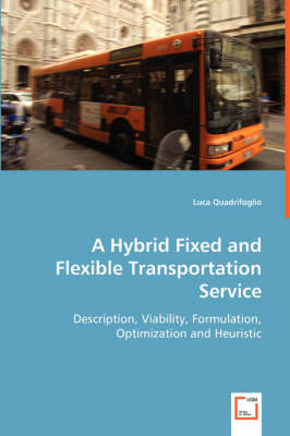 A Hybrid Fixed and Flexible Transportation Service