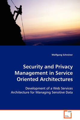 Security and Privacy Management in Service Oriented Architectures