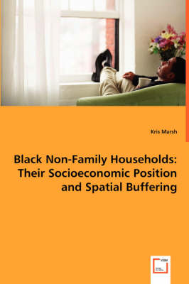 Black Non-Family Households: Their Socioeconomic Position and Spatial Buffering